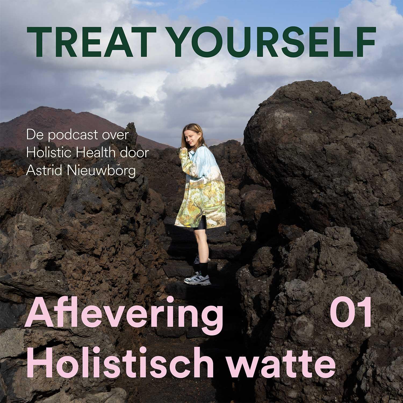 Astrid Nieuwborg, Podcast, Treat Yourself, holistic health